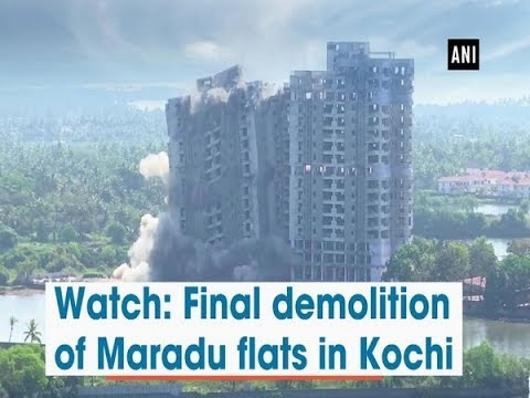 Watch: Final demolition of Maradu flats in Kochi