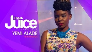 THE JUICE SEASON 2 GRAND FINALE - PERFORMANCE BY YEMI ALADE