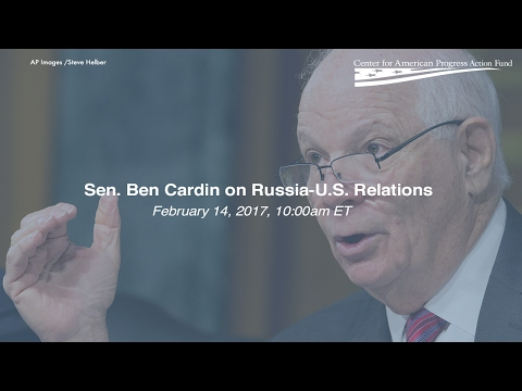 Sen. Ben Cardin on Russia-U.S. Relations