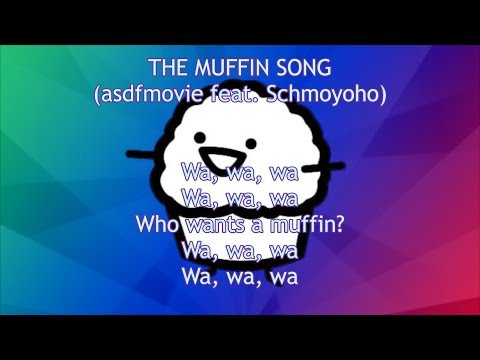 THE MUFFIN SONG (asdfmovie feat. Schmoyoho) LYRICS