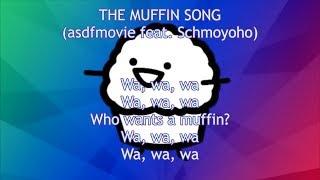THE MUFFIN SONG (asdfmovie feat. Schmoyoho) LYRICS
