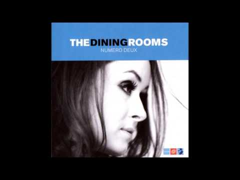The Dining Rooms  - Numero Deux (full album)