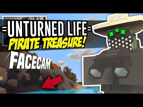 PIRATE TREASURE - Unturned Life Roleplay #150 (FACECAM)