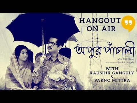 #ApurPanchali Hangout with Kaushik Ganguly & Parno Mittra | 2014