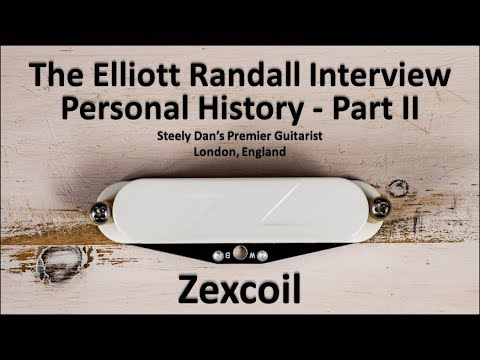Zexcoil Elliott Randall Interview - Personal History Part II