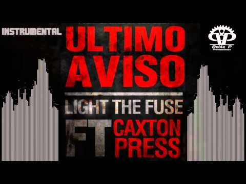 Último Aviso ft Caxton Press - LIGHT THE FUSE (instrumental)