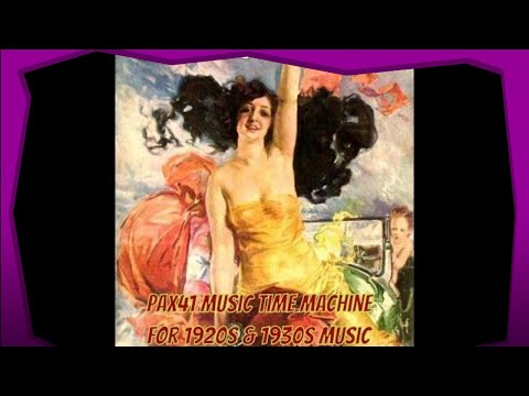 Listen To Crazy Flapper Music Of The Roaring 1920s @Pax41