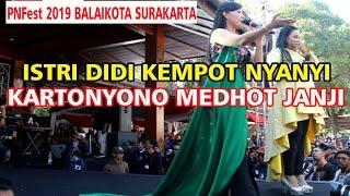 KARTONYONO MEDHOT JANJI - ALL ARTIS DIDI KEMPOT PNFest 2019 BALAIKOTA SURAKARTA