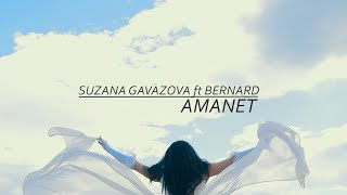 Suzana Gavazova ft.Bernard - AMANET (official video)