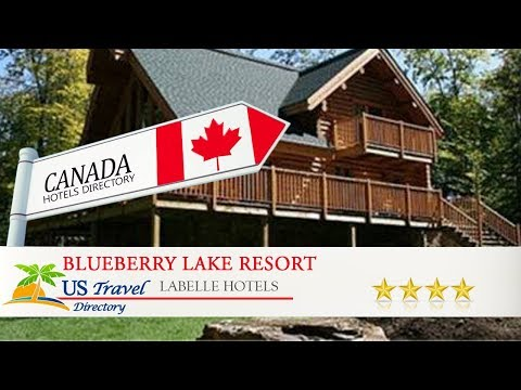Blueberry Lake Resort - Labelle Hotels, Canada