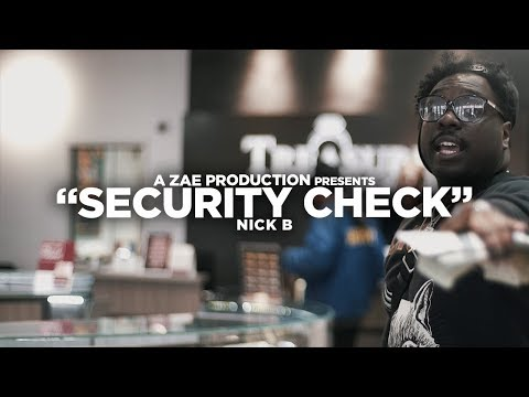 Nick B - Security Check (Official Music Video) Shot By @AZaeProduction