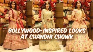 Bollywood-Inspired Wedding Looks | Shopping at Chandni Chowk
