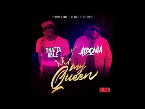 Aidonia & Shatta Wale - My Queen - September 2017