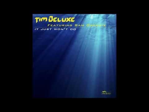 Tim Deluxe Feat.  Sam Obernik - It Just Won't Do HQ