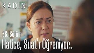 Hatice, Suat'ı öğreniyor.. - Kadın 38. Bölüm