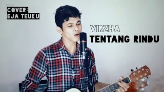 Virzha - Tentang Rindu Cover by Eja Teuku