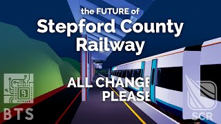 The Future of Stepford County Railway