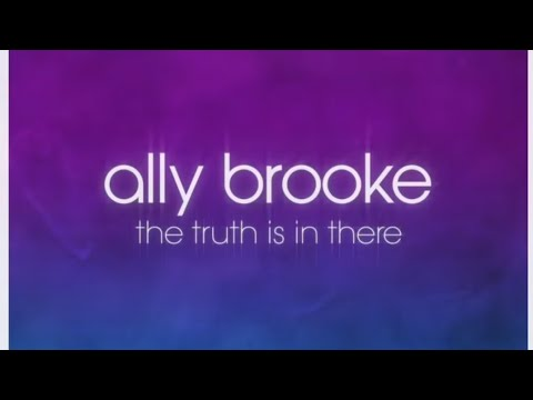 Ally Brooke - The Truth Is In There (out tomorrow) Mp3