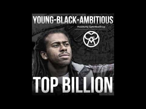 "Top Billion - ""Young-Black-Ambitious"" (Full Mixtape)"