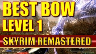 Skyrim Remastered - How to Get the Best Bow at LEVEL 1 (Special Edition)