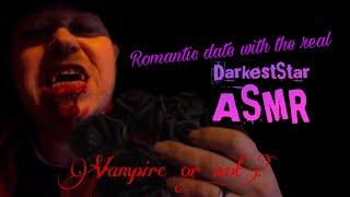 *ASMR* REAL Romantic Date with DarkestStar! (Vampire or not?!)