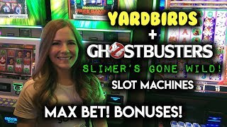 Max Bet BONUS! on Ghostbusters Slimers GONE WILD! and Yarbirds Slot Machines!