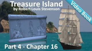 Chapter 16 - Treasure Island by Robert Louis Stevenson - How The Ship Was Abandoned