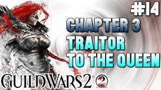 🎮Guild Wars 2 - Playthrough #14 🎮 Chapter 3: Traitor To The Queen
