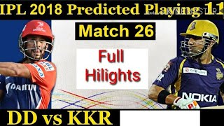 Ipl 2018 # 26 match full hilight  || kolkata knight riders vs Dehli Dradavils live watch match new
