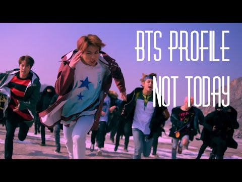 "BTS Profile | ""Not Today"""
