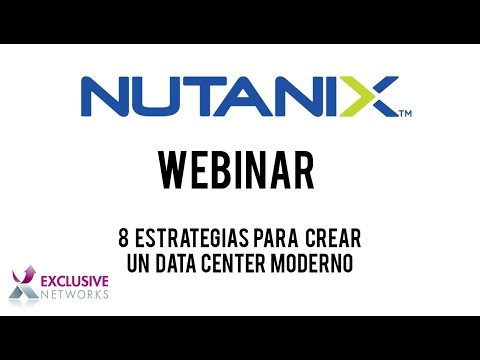 Nutanix Webinar - 8 estrategias para Diseñar un Data Center Moderno