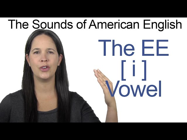 American English - EE [i] Vowel - How to make the EE Vowel