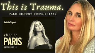 THIS IS PARIS:  THERAPIST REACTS TO PARIS HILTON'S TRAUMA DOCUMENTARY