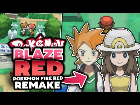 FIRE RED REMAKE!? Pokémon Blaze Red - Pokemon Fan Game - GAMEPLAY and Download