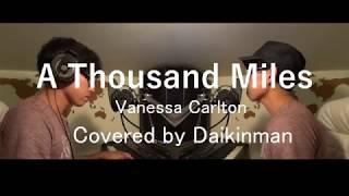 A Thousand Miles - Vanessa Carlton ( Covered by Daikinman )