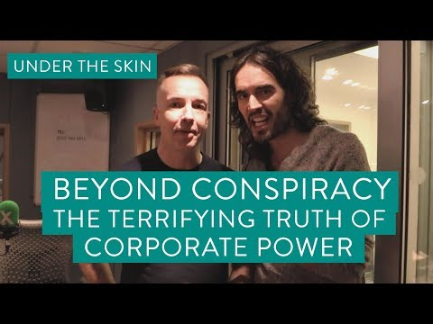 Beyond Conspiracy  The Terrifying Truth Of Corporate Power