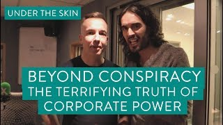 Beyond Conspiracy - The Terrifying Truth Of Corporate Power