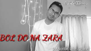 Bol Do Na Zara | Azahar | Arman Malik | Cover by DrRahul | Karaoke