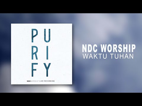 NDC Worship - Waktu Tuhan (Lyrics And Chords)