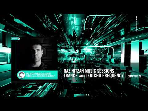 Raz Nitzan Music Sessions - Trance with Jericho Frequency (Chapter 28) **FREE DOWNLOAD**