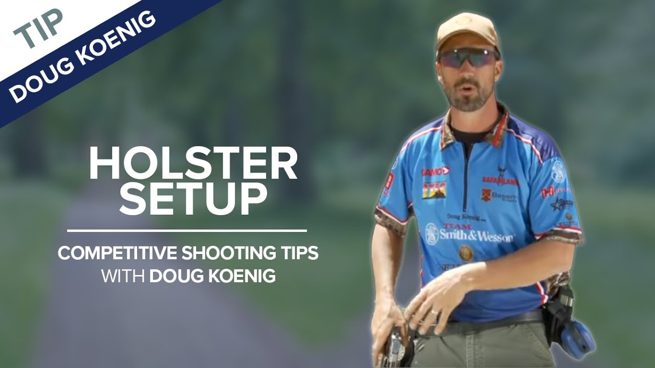 Holster Setup for Open Class Competition Speed Draw - Competitive Shooting  Tips with Doug Koenig