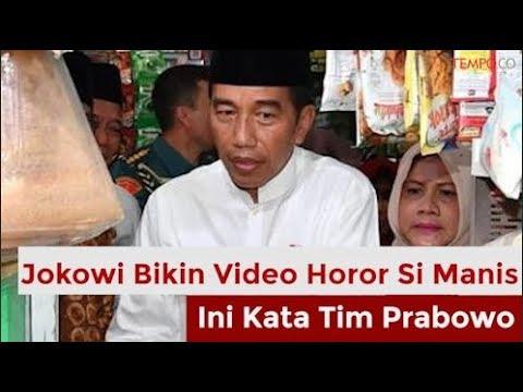 Jokowi Bikin Video Horor Si Manis, Ini Kata Tim Prabowo Mp3