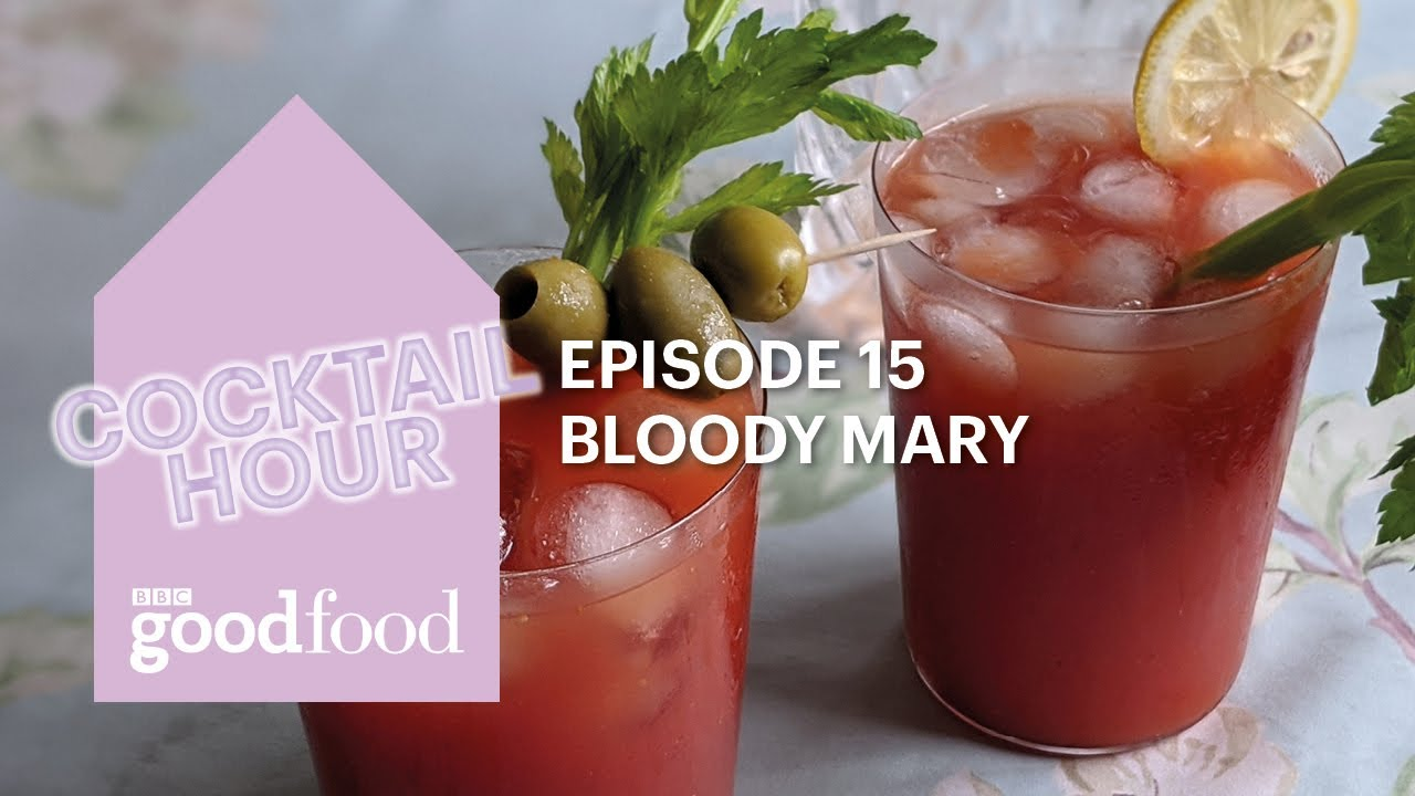 Cocktail Hour - Bloody Mary - BBC Good Food
