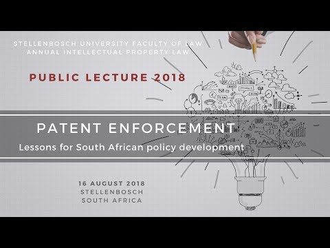 Patent Enforcement - Intellectual Property Law Public Lecture