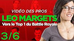 ♠♥♦♣ Leo Margets vers le Top 1 du Battle Royale 3/6