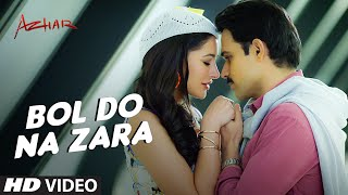 BOL DO NA ZARA Video Song | Azhar | Emraan Hashmi, Nargis Fakhri | Armaan Malik, Amaal Mallik(Click to Share on FB - http://bit.ly/BolDoNaZaraSong Click to Tweet - http://bit.ly/TweetBolDoNaZara Presenting Bol Do Na Zara Video Song starring Emraan ..., 2016-04-08T06:29:47.000Z)