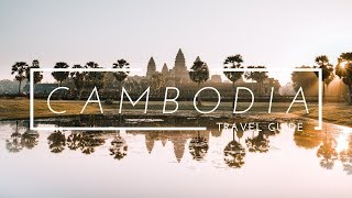 CAMBODIA TRAVEL GUIDE - How To Travel in Cambodia