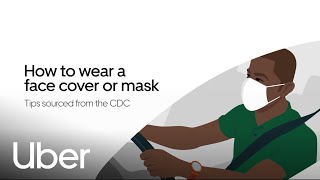 Health and Safety Tips: How to Wear a Face Cover or Mask | Uber