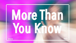 More Than You Know || videostar || Josily