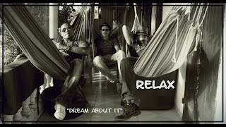 "Relax - ""Dream about it"" - Official Video (2015)"